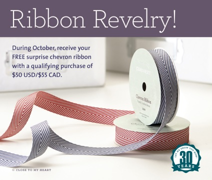close to my heart ctmh ribbon revelry october free ribbon